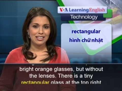 Phát âm chuẩn cùng VOA - Anh ngữ đặc biệt: Google Glass Privacy (VOA)