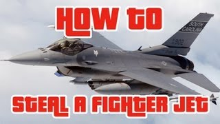 GTA V | HOW TO STEAL A FIGHTER JET LIKE A BOSS