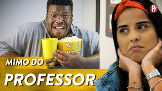 MIMO DO PROFESSOR | PARAFERNALHA