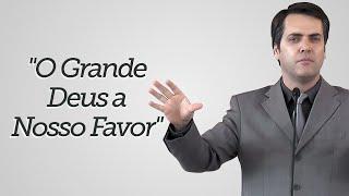 """""""O Grande Deus a Nosso Favor"""" - Leandro Lima"""