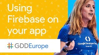 App to 60 - Using Firebase on Your Existing App (GDD Europe