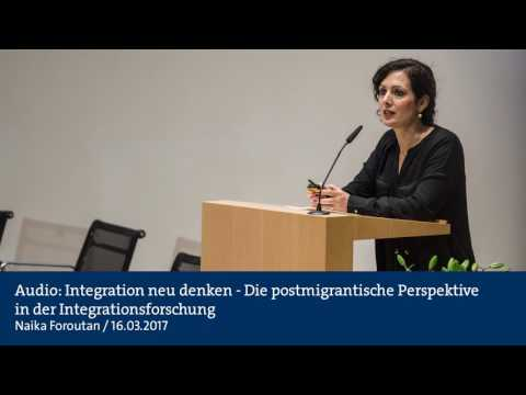 Audio: Integration neu denken - Die postmigrantische Perspektive in der Integrationsforschung