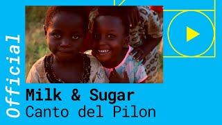 Milk & Sugar - Canto Del Pilon Ft. Maria Marquez