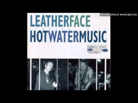 Hot Water Music - Gang Party - Leatherface