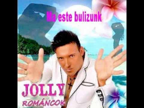 Jolly Románcok - Ma Este Bulizunk
