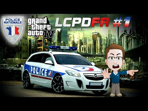 LCPD FR - Police Nationale - EP 1 - In Real Game