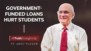 Government-funded loans hurt students ft. Andy Puzder | #TruthStraightUp