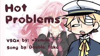 【Oliver and Luka】Hot Problems【VOCALOIDカバー曲】+ VSQx