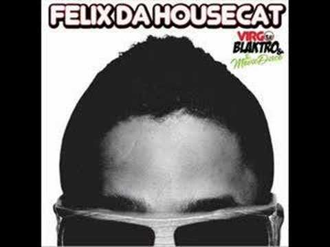 Felix da Housecat - Tweak 2007 mix
