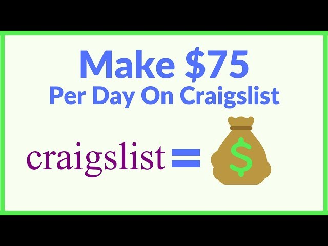 How To Make Money Online 75 Per Day With Craigslist