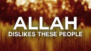 Allah Dislikes These People ᴴᴰ