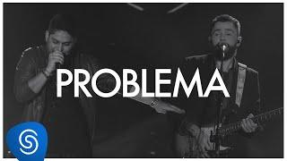 Ouça Jorge & Mateus - Problema - Como Sempre Feito Nunca Vídeo