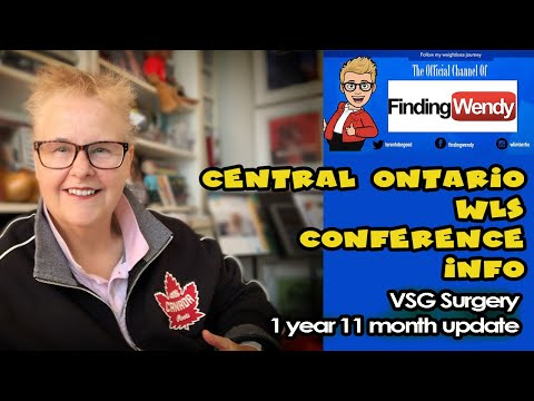 1 year, 11 month update and Central Ontario WLS Conference update