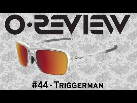 Oakley Reviews Episode 44: Triggerman