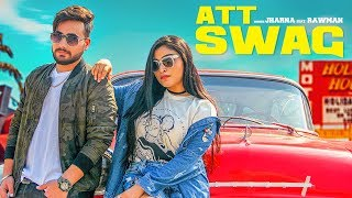 Att Swag: Jharna Feat. Rawman | Official Video Song | Sandy | Bigg Slim | Latest Punjabi Song