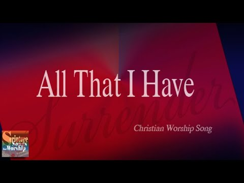 All That I Have (christian Praise And Worship Songs With Lyrics) - Esther Mui video