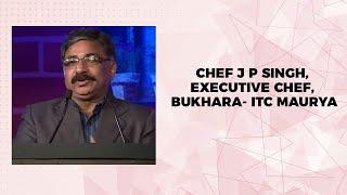Chef J P Singh  Executive Chef  Bukhara-