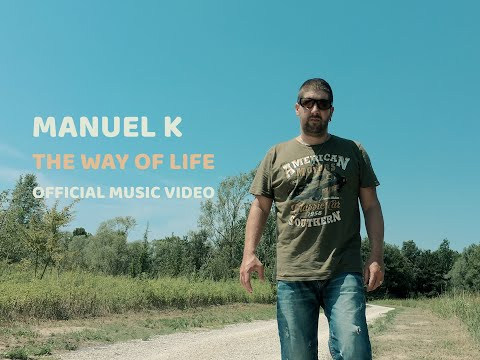 Manuel K - The Way of Life (official music video)