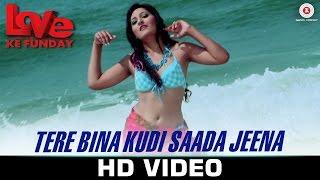Tere Bina Kudi Saada Jeena - Love Ke Funday | Mika | Shaleen B , Rishank T, Harshvardhn J & Ashutosh