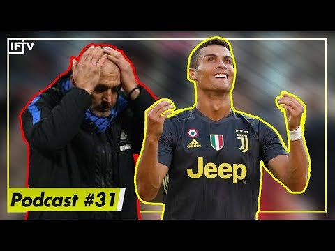 CR7 DEBUT INTER SLIP UP & SERIE A IS BACK  IFTV Podcast 31