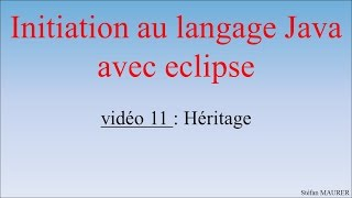 Java avec eclipse - video11 - héritage