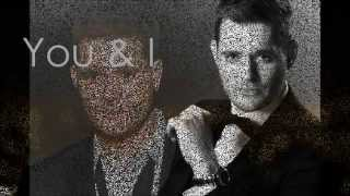 Watch Michael Buble You And I video