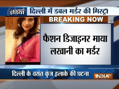 Sensational double murder in Delhi: Fashion designer, servant killed in Vasant Kunj