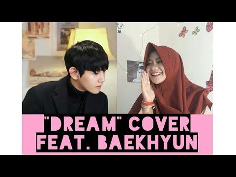 DREAM (COVER) FEAT. BAEKHYUN [백현]