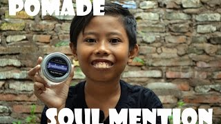 REVIEW POMADE SOUL MENTION-JIDATE AHMAD