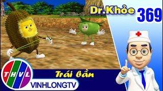THVL | Dr. Khỏe – Tập 369: Trái bần - Phần 1
