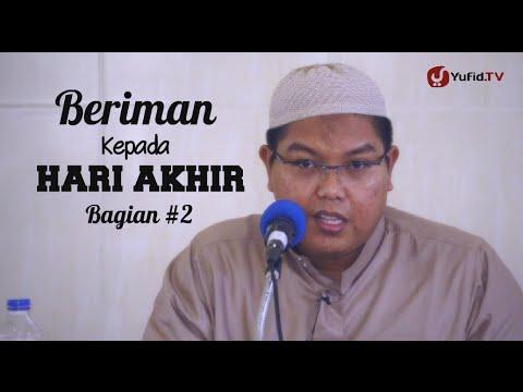 Pengajian Islam Intensif: Beriman Kepada Hari Akhir (Sesi 2) - Ustadz Firanda Andirja