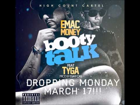 E-mac Money X Tyga - booty Talk (new Music) video