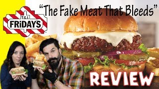 T.G.I. Friday's Beyond Burger [MEATLESS BURGER THAT BLEEDS] Review