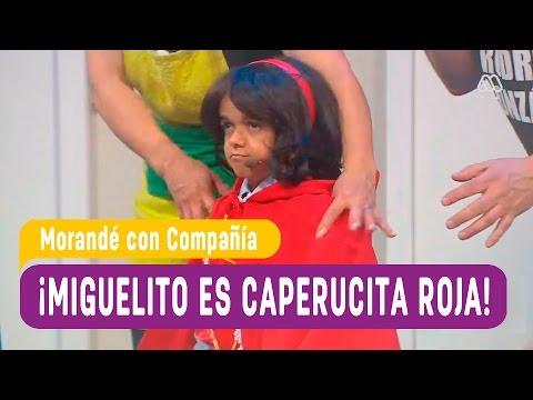 Miguelito es Caperucita Roja - Morandé con Compañía 2016