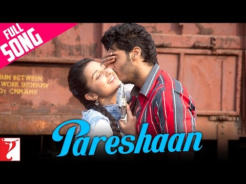 Pareshaan - Full Song | Ishaqzaade | Arjun Kapoor | Parineeti Chopra