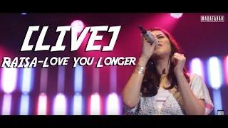 Download Lagu [LIVE] RAISA - Love You Longer Gratis STAFABAND