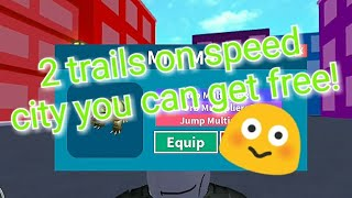 HOW TO GET FREE TRAILS ON SPEED CITY and see my trails! (roblox)