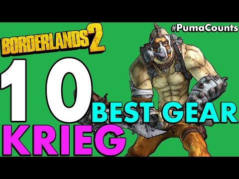 Top 10 Best Guns, Weapons and Gear for Krieg the Psycho in Borderlands 2 #PumaCounts