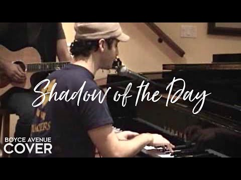 Linkin Park - Shadow of the Day (Boyce Avenue piano acoustic cover) on iTunes‬ & Spotify Music Videos