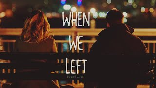 Before We Go | When We Left