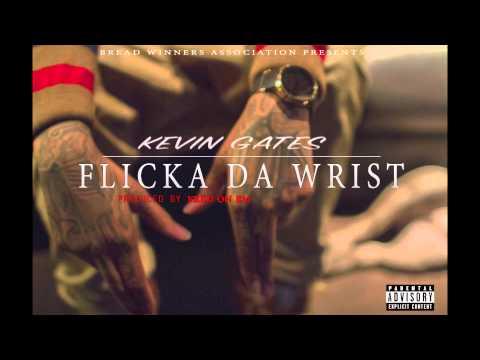 Kevin Gates – 'Flicka Da Wrist'