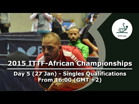 2015 ITTF-African Championships Day 5 - Men's & Women's Singles (Qualifications)