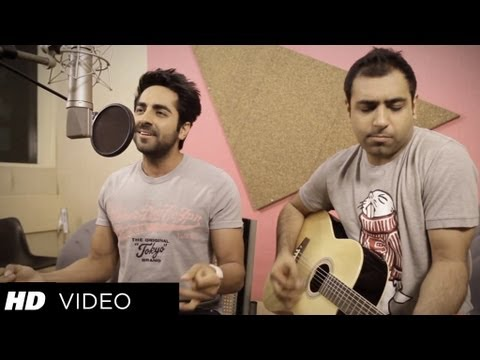 Nautanki Saala Saadi Galli Aaja Song (acoustic Version) ★ Ayushmann Khurrana video