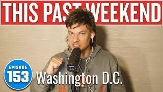 Washington DC | This Past Weekend w/ Theo Von #153