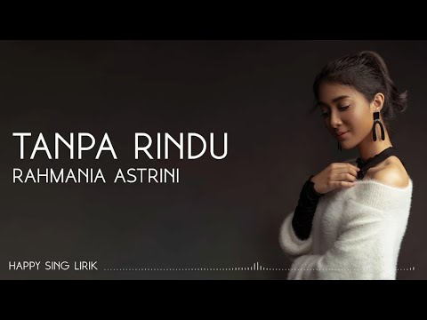Download  Rahmania Astrini - Tanpa Rindu  Gratis, download lagu terbaru
