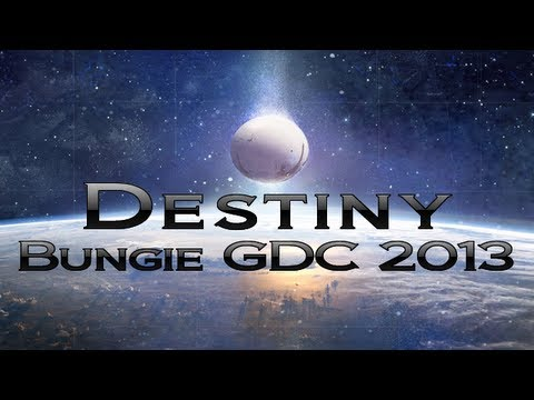 Bungie Presents Destiny at GDC 2013 [Livesteam]