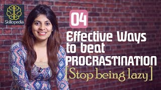 4 Effective ways to beat Procrastination - Skillopedia - Personal Development Videos