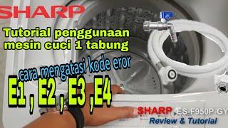 TUTORIAL  PENGGUNAAN MESIN CUCI 1 TABUNG #SHARP ES-F950P-GY. cara peras dan menghilangkan kode Eror