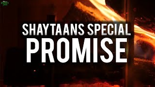 SHAYTAAN'S SPECIAL PROMISE WITH ALLAH AFTER RAMADAN