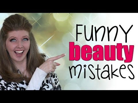 5 Funny Beauty Mistakes I've Made
